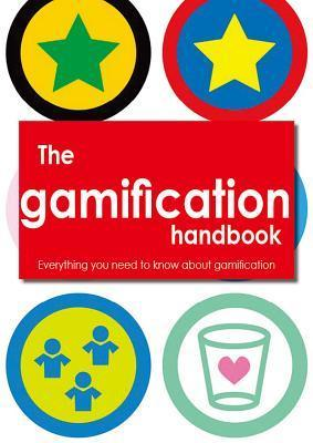 The Gamification Handbook - Everything You Need to Know about Gamification  by  Robert Hunter