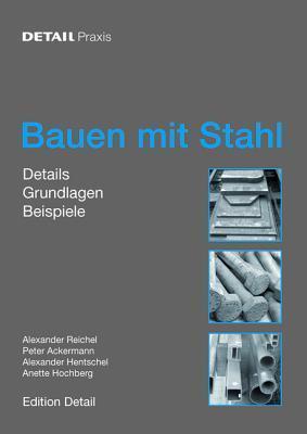 Bauen Mit Stahl: Grundlagen, Details, Beispiele Anette Hochberg
