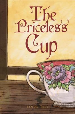 La Taza Preciada / The Priceless Cup Linda Teel