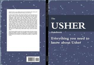 The Usher Handbook - Everything You Need to Know about Usher  by  Lucius Mehalko