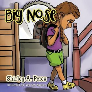 Big Nose  by  Shirley A Perez