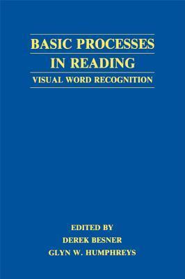 Basic Processes in Reading: Visual Word Recognition  by  Derek Besner