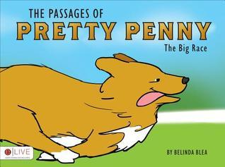 The Passages of Pretty Penny: The Big Race Belinda Blea