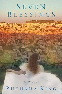 Seven Blessings: A Novel  by  Ruchama King Feuerman