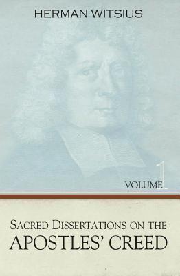 The Apostles Creed, 2 Vols. Herman Witsius