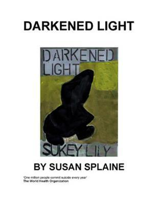 Darkened Light  by  Susan Splaine