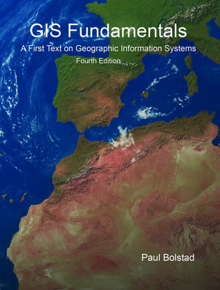 GIS Fundamentals: A First Text on Geographic Information Systems  by  Paul Bolstad