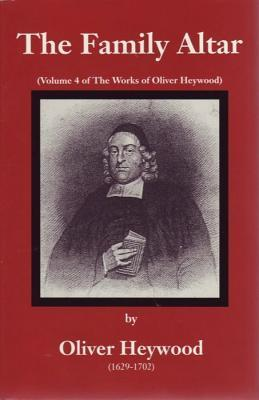 Family Altar: Works Vol. 4  by  Oliver Heywood