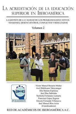 La Acreditacion de La Educacion Superior En Iberoamerica: La Gestion de La Calidad de Los Programas Educativos  by  Victor Manuel Rosario Muñoz