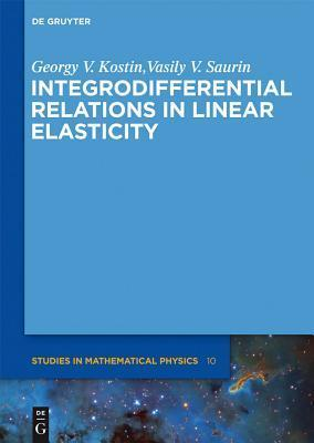 Integrodifferential Relations in Linear Elasticity  by  Georgy Viktorovich Kostin