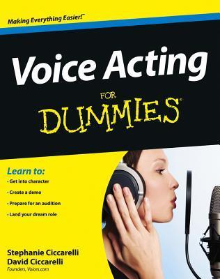 Voice Acting For Dummies (For Dummies  by  David Ciccarelli