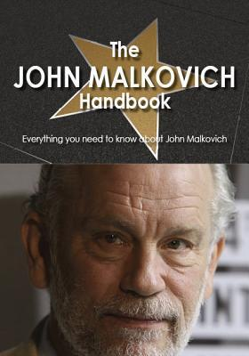 The John Malkovich Handbook - Everything You Need to Know about John Malkovich  by  Heather Dillow