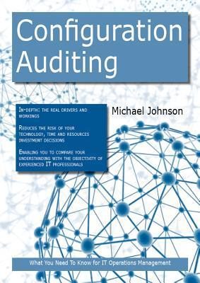 Configuration Auditing: What You Need to Know for It Operations Management  by  Michael Johnson
