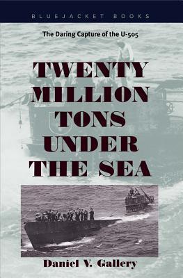 Twenty Million Tons Under the Sea Daniel V. Gallery