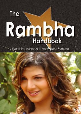 The Rambha Handbook - Everything You Need to Know about Rambha  by  Emily Smith