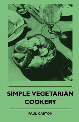 Simple Vegetarian Cookery  by  Paul Carton