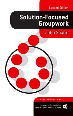 Solution-Focused Groupwork John Sharry