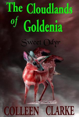 Sweet Odyr (The Cloudlands of Goldenia, #2) Colleen Clarke