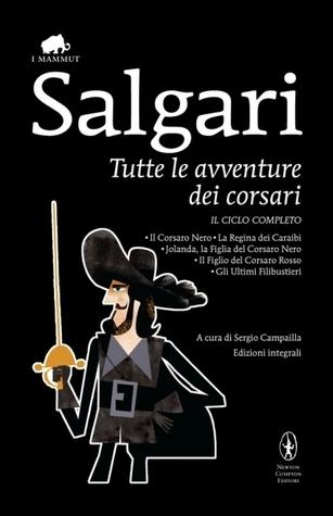 Tutte le avventure dei corsari  by  Emilio Salgari