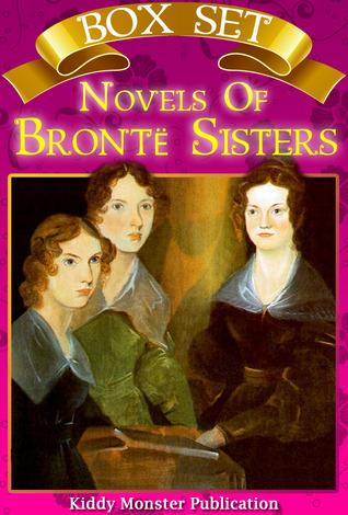 Complete Novels of Bronte Sisters - Box Set Emily Brontë