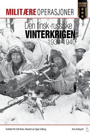 Den finsk-russiske vinterkrigen 1939-1940  by  Per Erik Olsen