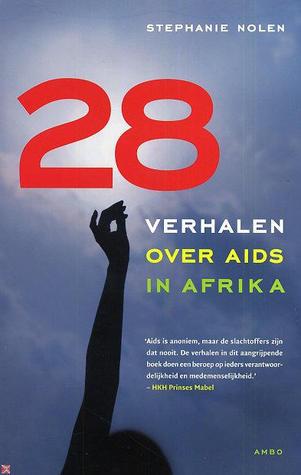28 verhalen over aids in Afrika  by  Stephanie Nolen