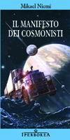 Il manifesto dei cosmonisti  by  Mikael Niemi