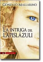 La intriga del lapislázuli  by  Gonzalo Mallarino Flórez