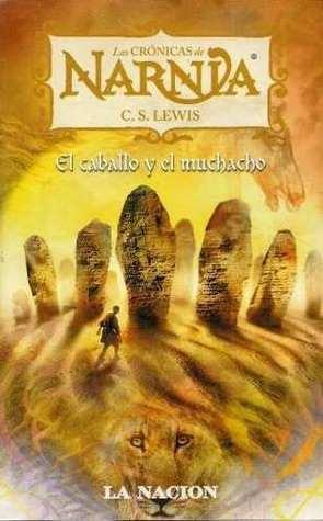 Las Crónicas de Narnia - El caballo y el muchacho  by  C.S. Lewis