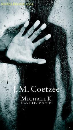 Michael K hans liv og tid J.M. Coetzee