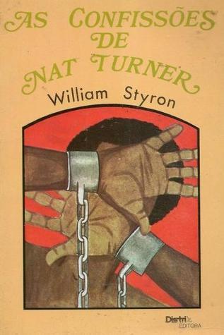 As Confissões de Nat Turner  by  William Styron