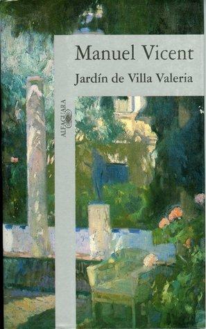 Jardín De Villa Valeria Manuel Vicent