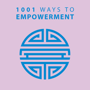1001 Ways to Empowerment  by  Arcturus Publishing