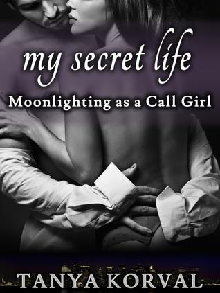 My Secret Life: Moonlighting as a Call Girl Tanya Korval