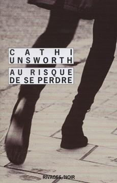 Au risque de se perdre  by  Cathi Unsworth