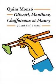 Olivetti, Moulinex, Chaffoteaux et Maury  by  Quim Monzó
