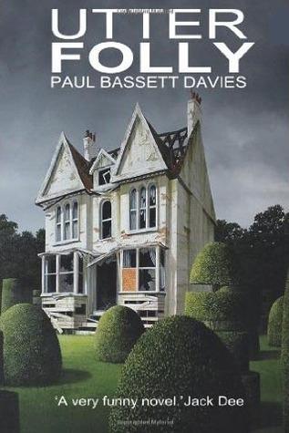 Utter Folly Paul Bassett Davies