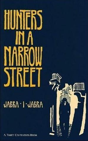 Hunters in a Narrow Street Jabra Ibrahim Jabra