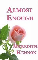 Almost Enough  by  Meredith Kennon