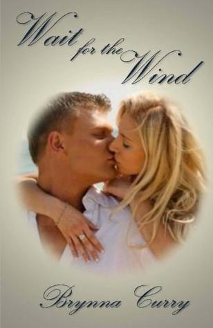 Wait for the Wind (Elemental Magic, #3) Brynna Curry