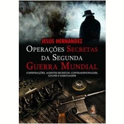 Operações Secretas da Segunda Guerra Mundial  by  Jesús Hernández
