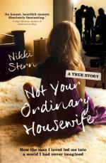 Not Your Ordinary Housewife: How the man I loved led me into a world I had never imagined  by  Nikki  Stern