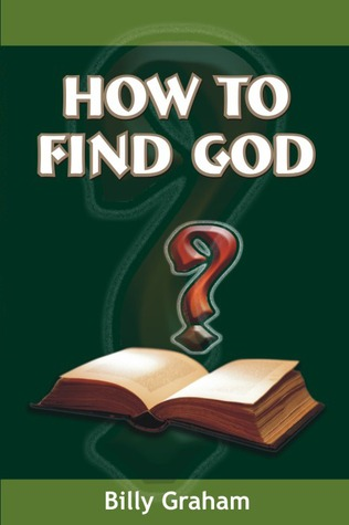 How to find God  by  Billy Graham