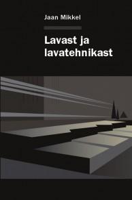 Lavast ja lavatehnikast  by  Jaan Mikkel