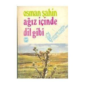 Ağız İçinde Dil Gibi  by  Osman Şahin