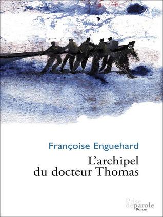 LArchipel du docteur Thomas Françoise Enguehard
