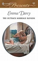 The Outback Marriage Ransom (Outback Knights, #1) Emma Darcy