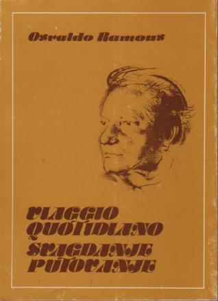 Viaggio quotidiano = Svagdanje putovanje Osvaldo Ramous