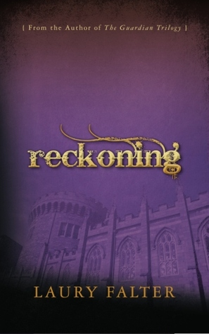 Reckoning (Guardian Trilogy, #3) Laury Falter