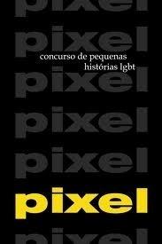 Pixel 1 e 2 - Concurso de pequenas histórias LGBT Various